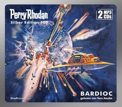 Perry Rhodan Silber Edition 100: BARDIOC (2 MP3-CDs) von Ewers,  H.G., Francis,  H G, Jacobs,  Tom, Mahr,  Kurt, Voltz,  William