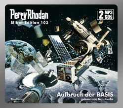 Perry Rhodan Silber Edition 102: Aufbruch der BASIS (2 MP3-CDs) von Francis,  H G, Jacobs,  Tom, Kneifel,  Hans, Mahr,  Kurt, Voltz,  William