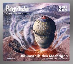 Perry Rhodan Silber Edition 104: Raumschiff des Mächtigen (2 MP3-CDs) von Mahr,  Kurt, Maier,  Andreas Laurenz, Voltz,  William