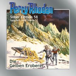 Perry Rhodan Silber Edition 58: Die gelben Eroberer von Ewers,  H.G., Tratnik,  Josef, Voltz,  William