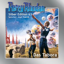 Perry Rhodan Silber Edition 63: Das Tabora von Darlton,  Clark, Ewers,  H.G., Tratnik,  Josef, Vlcek,  Ernst, Voltz,  William