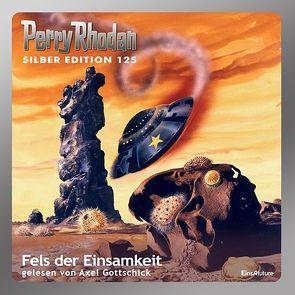 Perry Rhodan Silber Edition (MP3-CDs) 125 – Fels der Einsamkeit von Darlton,  Clark, Gottschick,  Axel, Mahr,  Kurt