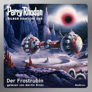 Perry Rhodan Silber Edition (MP3 CDs) 130 – Der Frostrubin von Bross,  Martin, Ewers,  H.G., Mahr,  Kurt, Scheer,  K. H., Voltz,  William