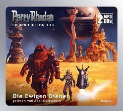Perry Rhodan Silber Edition (MP3 CDs) 133: Die Ewigen Diener von Francis,  H G, Gottschick,  Axel, Mahr,  Kurt, Sydow,  Marianne, Vlcek,  Ernst