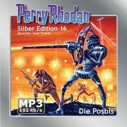 Perry Rhodan Silber Edition (MP3-CDs) 16 – Die Posbis von Brand,  Kurt, Darlton,  Clark, Mahr,  Kurt, Scheer,  K. H., Tratnik,  Josef, Voltz,  William