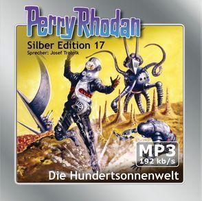 Perry Rhodan Silber Edition (MP3-CDs) 17 – Die Hundertsonnenwelt von Brand,  Kurt, Darlton,  Clark, Mahr,  Kurt, Scheer,  K. H., Tratnik,  Josef, Voltz,  William