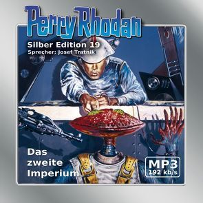 Perry Rhodan Silber Edition (MP3-CDs) 19 – Das zweite Imperium von Brand,  Kurt, Darlton,  Clark, Mahr,  Kurt, Tratnik,  Josef, Voltz,  William