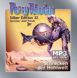 Perry Rhodan Silber Edition (MP3-CDs) 22 – Schrecken der Hohlwelt von Darlton,  Clark, Scheer,  K. H., Tratnik,  Josef, Voltz,  William