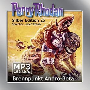 Perry Rhodan Silber Edition (MP3-CDs) 25 – Brennpunkt Andro-Beta von Ewers,  H.G., Mahr,  Kurt, Tratnik,  Josef, Voltz,  William