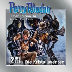 Perry Rhodan Silber Edition (MP3-CDs) 34: Die Kristallagenten von Ewers,  H.G., Maar,  Kurt, Scheer,  K. H., Tratnik,  Josef, Voltz,  William