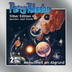 Perry Rhodan Silber Edition (MP3-CDs) 45: Menschheit am Abgrund von Darlton,  Clark, Scheer,  K. H., Tratnik,  Josef, Voltz,  William