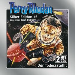 Perry Rhodan Silber Edition (MP3-CDs) 46: Der Todessatellit von Darlton,  Clark, H. G.,  Ewers, Tratnik,  Josef