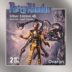 Perry Rhodan Silber Edition (MP3-CDs) 48: Ovaron von Darlton,  Clark, H. G.,  Ewers, Tratnik,  Josef