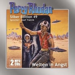Perry Rhodan Silber Edition (MP3-CDs) 49: Welten in Angst von Darlton,  Clark, H. G.,  Ewers, Tratnik,  Josef