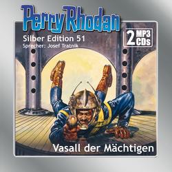Perry Rhodan Silber Edition (MP3-CDs) 51: Vasall der Mächtigen von Darlton,  Clark, H. G.,  Ewers, Kneifel,  Hans, Tratnik,  Josef, Voltz,  William