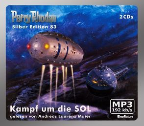Perry Rhodan Silber Edition (MP3-CDs) 83 – Kampf um die SOL von Darlton,  Clark, Ewers,  H.G., Francis,  H G, Kneifel,  Hans, Mahr,  Kurt, Maier,  Andreas Laurenz