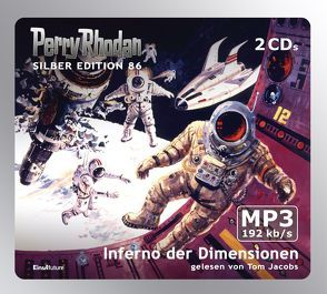 Perry Rhodan Silber Edition (MP3-CDs) 86 – Inferno der Dimensionen von Ewers,  H.G., Francis,  H G, Jacobs,  Tom, Kneifel,  Hans, Mahr,  Kurt, Patton,  Harvey, Voltz,  William