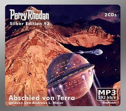 Perry Rhodan Silber Edition (MP3-CDs) 93 – Abschied von Terra von Dalton,  Clark, Ewers,  H.G., Mahr,  Kurt, Maier,  Andreas Laurenz, Sydow,  Marianne, Voltz,  William