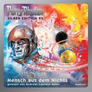 Perry Rhodan Silber Edition (MP3 CDs) 95: Mensch aus dem Nichts von Darlton,  Clark, Ewers,  H.G., Jacobs,  Tom, Mahr,  Kurt, Vlcek,  Ernst, Voltz,  William