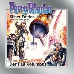 Perry Rhodan Silber Edition Nr. 11 – Der Fall Kolumbus von Brand,  Kurt, Darlton,  Clark, Mahr,  Kurt, Scheer,  K. H., Tratnik,  Josef, Voltz,  William