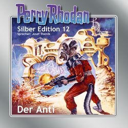 Perry Rhodan Silber Edition Nr. 12 – Der Anti von Brand,  Kurt, Darlton,  Clark, Scheer,  Karl- Herbert, Voltz,  William