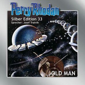 Perry Rhodan Silber Edition Nr. 33 – OLD MAN von Darlton,  Clark, Ewers,  H.G., Mahr,  Kurt, Scheer,  K. H., Tratnik,  Josef, Voltz,  William