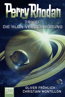 Perry Rhodan – Trivid von Fröhlich,  Oliver, Montillon,  Christian