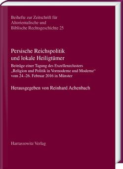 Persische Reichspolitik und lokale Heiligtümer von Achenbach,  Reinhard