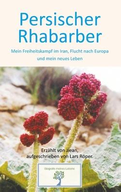 Persischer Rhabarber (Softcover) von Jiean, Röper,  Lars