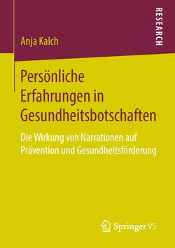 Persönliche Erfahrungen in Gesundheitsbotschaften von Kalch,  Anja