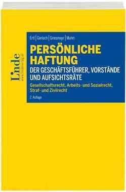 Persönliche Haftung der Geschäftsführer, Vorstände und Aufsichtsräte von Ertl,  Peter, Gerlach,  Roland, Griesmayr,  Norbert, Muhri,  Georg
