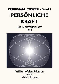 Persönliche Kraft von Atkinson,  William Walker, Beals,  Edward E., Rauber,  Tobias