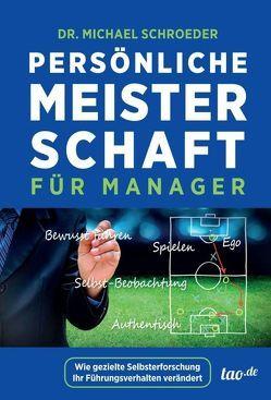 Persönliche Meisterschaft für Manager von Schroeder,  Michael