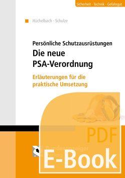 Persönliche Schutzausrüstungen – Die neue PSA-Verordnung (E-Book) von Hüchelbach,  Axel, Schulze,  Marc