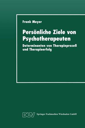 Persönliche Ziele von Psychotherapeuten von Meyer,  Frank