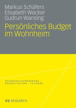 Persönliches Budget im Wohnheim von Schäfers,  Markus, Wacker,  Elisabeth, Wansing,  Gudrun