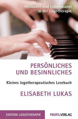Persönliches und Besinnliches von Lukas,  Elisabeth
