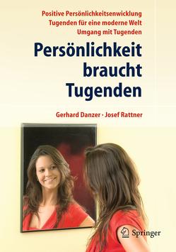 Persönlichkeit braucht Tugenden von Danzer,  Gerhard, Rattner,  Josef