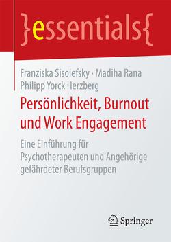 Persönlichkeit, Burnout und Work Engagement von Herzberg,  Philipp Yorck, Rana,  Madiha, Sisolefsky,  Franziska