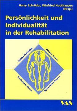 Persönlichkeit und Individualität in der Rehabilitation von Baumeier,  Dirk, Bolle,  Yves, Hackhausen,  Winfried, Schröder,  Harry