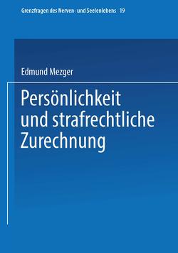 Persönlichkeit und strafrechtliche Zurechnung von Mezger,  Edmund
