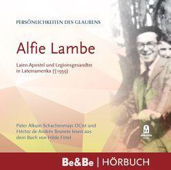 Persönlichkeiten des Glaubens: Alfie Lambe von De Andrés Brunete,  Héctor, Schachenmayer OCist,  Pater Alkuin