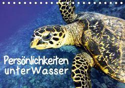 Persönlichkeiten unter Wasser (Tischkalender 2019 DIN A5 quer) von Hess,  Andrea