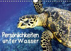 Persönlichkeiten unter Wasser (Wandkalender 2019 DIN A4 quer) von Hess,  Andrea