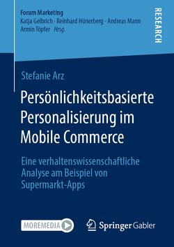 Persönlichkeitsbasierte Personalisierung im Mobile Commerce von Arz,  Stefanie