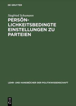 Persönlichkeitsbedingte Einstellungen zu Parteien von Schumann,  Siegfried