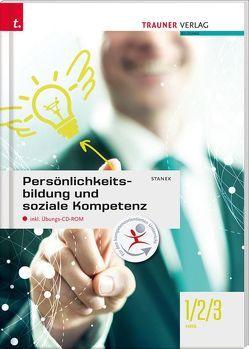 Persönlichkeitsbildung und soziale Kompetenz 1/2/3 HAS inkl. digitalem Zusatzpaket von Stanek,  Wolfgang