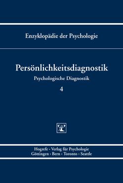 Persönlichkeitsdiagnostik von Amelang,  Manfred, Birbaumer,  Niels, Frey,  Dieter, Hornke,  Lutz F., Kersting,  Martin, Kuhl,  Julius, Schneider,  Wolfgang, Schwarzer,  Ralf