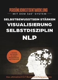 Persönlichkeitsentwicklung mit dem 360° System von Baumeister,  Charles, Feilhauer,  Theodor, Hiltenbach,  Monique, Sprenger-Menlow,  Ulrich