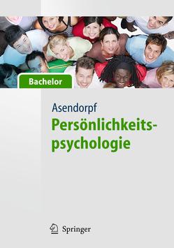 Persönlichkeitspsychologie – für Bachelor von Asendorpf,  Jens